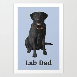 Lab Dad Black Labrador Retriever Art Print