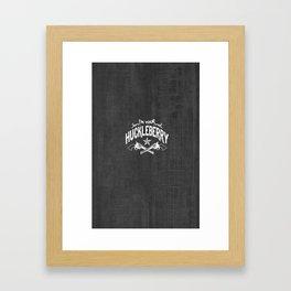 I'm Your Huckleberry (vintage distressed look) Framed Art Print