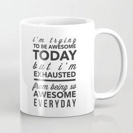 I'm Trying To Be Awesome Coffee Mug