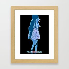 "Cause shes got ""KillHERstyle"" Framed Art Print"