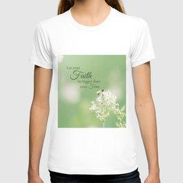 """Let your Faith…"" Quote Flowers T-shirt"