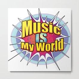 Music is my world Metal Print
