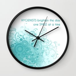 HYGIENISTS brighten the day one SMILE at at time Wall Clock
