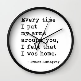 Felt Like I Was Home Ernest Hemingway Quote Wall Clock