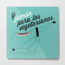 Jamón para los Vegetarianos Metal Print
