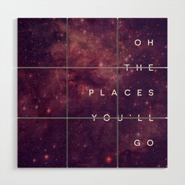 The Places You'll Go I Wood Wall Art