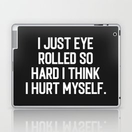 Eye Rolled So Hard Funny Quote Laptop & iPad Skin