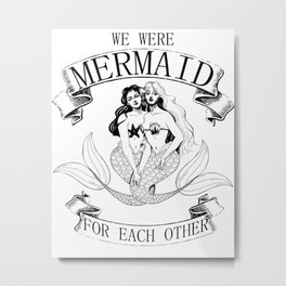 we were MERMAID for each other Metal Print
