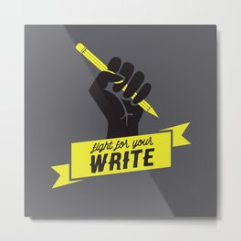"Fight For Your ""Write"" Metal Print"
