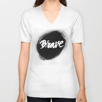 be brave V-neck T-shirts featuring Brave by thezeegn