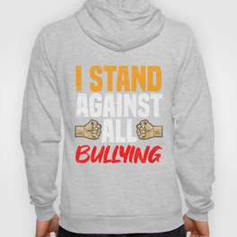 ANTI BULLY - I Stand Against All Bullying Hoody