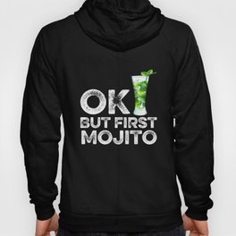OK But First Mojito Hoody