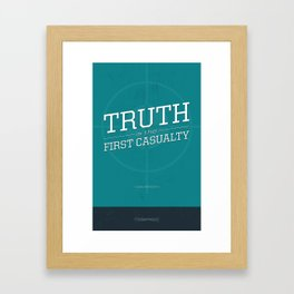 Truth Is The First Casualty Framed Art Print