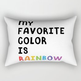 My Favorite Color is Rainbow Rectangular Pillow