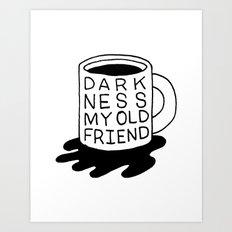 darkness my old friend Art Print