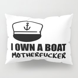 i own a boat funny saying Pillow Sham