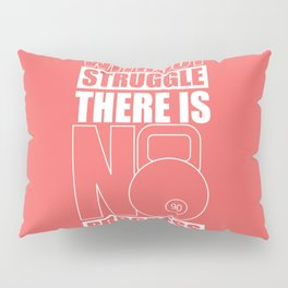 Lab No. 4 - Without Struggle There Is No Progress Gym Inspirational Quotes Poster Pillow Sham