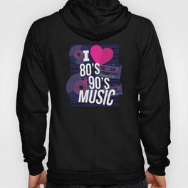 I love 80s and 90s Music Hoody