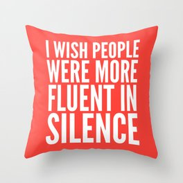 I Wish People Were More Fluent in Silence (Red) Throw Pillow