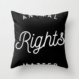 Animal Rights Matter  Vegan Plant Based Throw Pillow