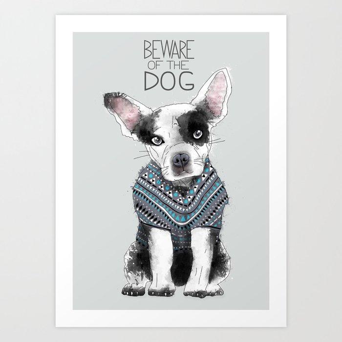 Beware of the dog Art Print