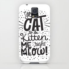 CAT TO BE KITTEN ME Slim Case Galaxy S5