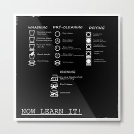 WASHING INSTRUCTIONS (LEARN IT!) Metal Print
