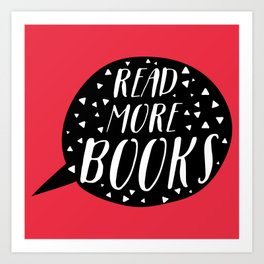 Read More Books (Speech Bubble Red) Art Print