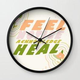 Feel, Notice, Acknowledge, Heal. Wall Clock