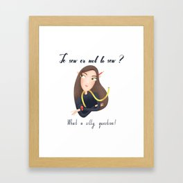 To sew or not to sew? by Julia Gosteva Framed Art Print