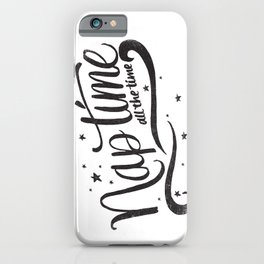 Nap time all the time iPhone Case
