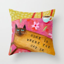 Siamese Cat HOME IS WHERE THE CAT IS Throw Pillow