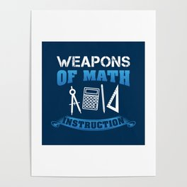 Weapons Of Math Instruction - Funny Mathematics Pun Gift Poster