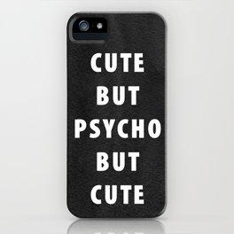 Cute but psycho but cute iPhone Case