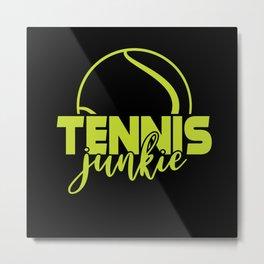 Tennis Tennis Junkie Tennis Racket Tennis Metal Print