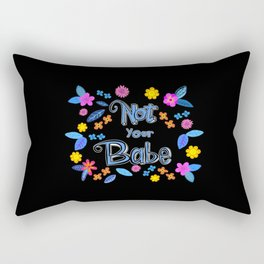 Bright Floral 'Not Your Babe' print Rectangular Pillow