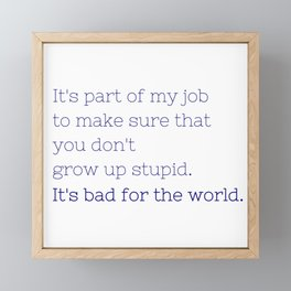 Don't grow up stupid - Friday Night Lights collection Framed Mini Art Print