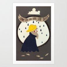 Long may the seas stay soggy Art Print
