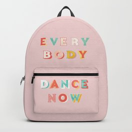 EVERYBODY DANCE NOW - bright typography Backpack