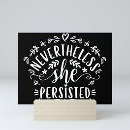 Nevertheless, she persisted. (HBCS) White on Black Mini Art Print