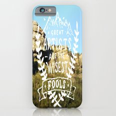 Great artists are the wisest fools Slim Case iPhone 6s