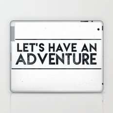 LET'S HAVE AN ADVENTURE - Black and White Adventure Inspirational Quote Text Laptop & iPad Skin