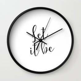 PRINTABLE ART,Let it be,Inspirational Quote,Wall Art,Black And White,Love Sign,Gift For Her,Women Wall Clock