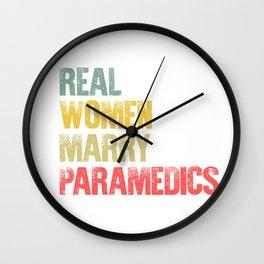 Funny Marriage Shirt Real Women Marry Paramedics Bride Gift Wall Clock