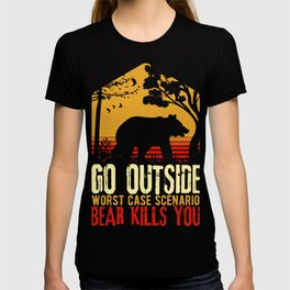 Camping Bear Tee, Go Outside Worst Case A Bear Kills You T-shirt