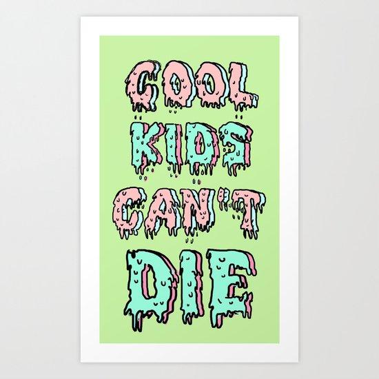 cool kids cant die Art Print