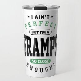 Perfect But I'm a Gramps Travel Mug