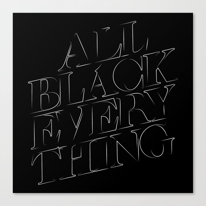 All Black Everything Canvas Print