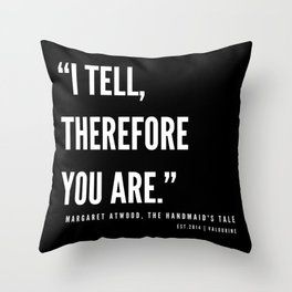 53   | The Handmaid's Tale Quote Series  | 190610 Throw Pillow