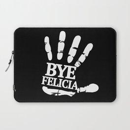 Bye Felicia Laptop Sleeve